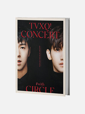 TVXQ!  CONCERT -CIRCLE- #with CONCERT PHOTO BOOK